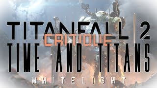 Titanfall 2 Critique: Time and Titans