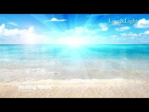 Healing And Relaxing Music For Meditation (Love And Light) - Pablo Arellano