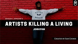 Artists Killing A Living Interview Sessionz: John Ryan (s01e06)