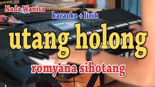 UTANG HOLONG [KARAOKE] ROMYANA SIHOTANG