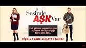 Sesinde Ask Var Fragman Youtube