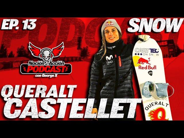 Nación de Acción con George X Ep #13 Queralt Castellet - La reina del Snowboard de España