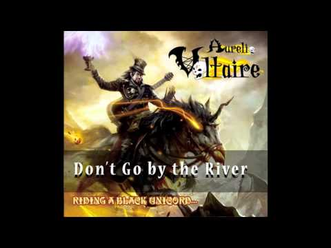 Aurelio Voltaire - Don't Go By the River OFFICIAL