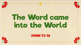 The Word Came Into The World