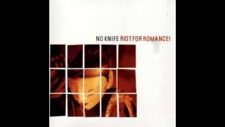 Watch No Knife Riot For Romance video