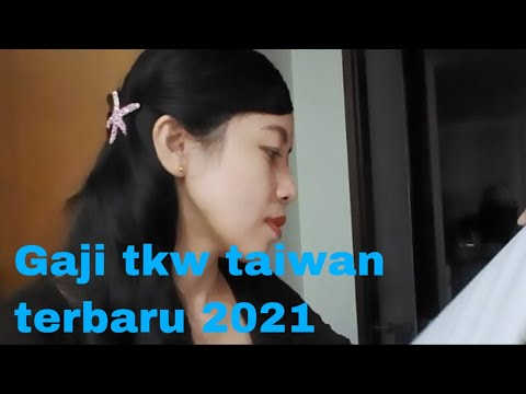 Gaji Tkw Taiwan Tahun 2021 Terbaru