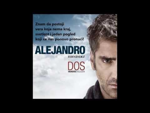 Alejandro Fernandez - Manana Es Para Siempre (Serbian Lyrics)