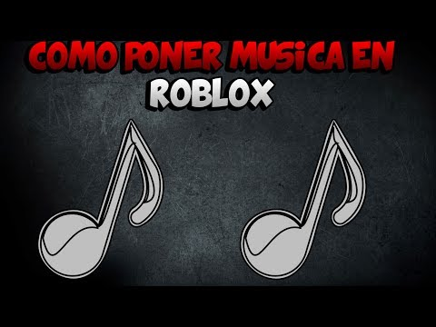 ROBLOX COMO PONER MUSICA Y COMO ENCONTRAR LA MUSICA QUE TE GUSTE