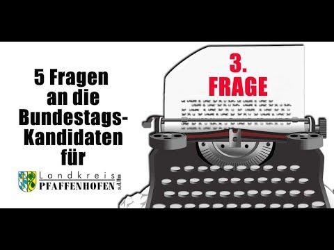 Frage 3 an die Bundestags-Kandidaten für Pfaffenhofen