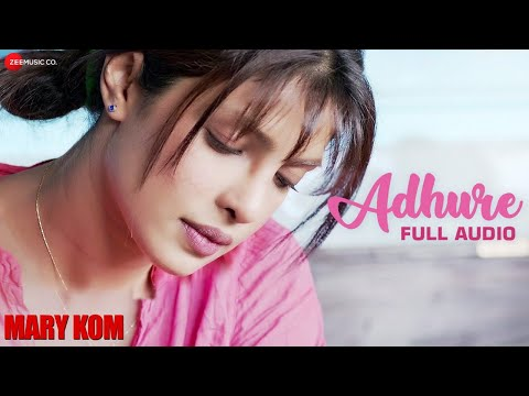 ADHURE FULL AUDIO | Mary Kom | Priyanka Chopra | Sunidhi Chauhan | HD