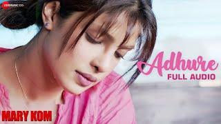 ADHURE FULL AUDIO | Mary Kom | Priyanka Chopra | Sunidhi Chauhan | HD