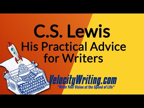 C.S. Lewis - His Practical Advice For Writers
