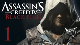 Assassin's Creed 4: Black Flag - Прохождение на русском [#1]