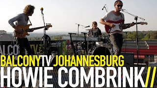 HOWIE COMBRINK - LIGHT OF MY DAY (BalconyTV)