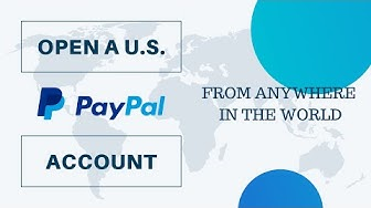 How to open a US PayPal account from Anywhere in The World