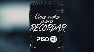 Piso 21 - Una Vida Para Recordar (Versión Acústica)
