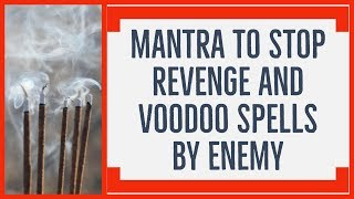 Mantra to Stop Revenge and Voodoo Spells By Enemy