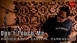 Marion Jola, Danilla, Ramengvrl - Don't Touch Me | Drum Cover by Rafid Adhi Pramana