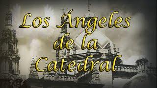 LOS ÁNGELES DE LA CATEDRAL (RELATO DE SAN JUAN DE LOS LAGOS)