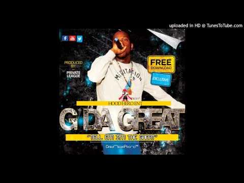 G Da Great (Hood Hero Ent.) ~ Tell Em I'm The Great + (MP3) [DailyMediaPromo™]