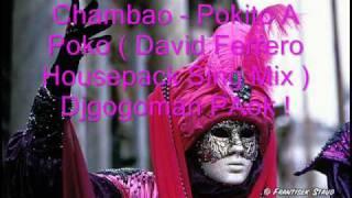 Chambao - Pokito A Poko ( David Ferrero Housepack Sing Mix ) djg