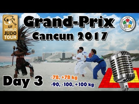Judo Grand-Prix Cancun 2017: Day 3