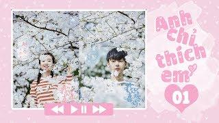 Anh Chỉ Thích Em - Tập 1 | Phim Thanh Xuân Ngôn Tình Lãng Mạn
