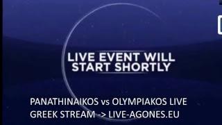 PANATHINAIKOS VS OLYMPIAKOS LIVE