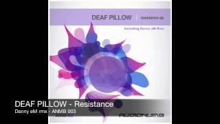 Deaf Pillow - Resistance (Danny eM Remix)