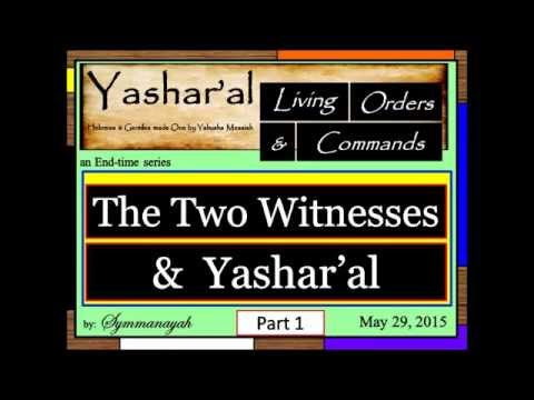 The Two Witnesses and Yasharal Pt1