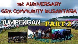 1st  ANNIVERSARY GSX COMMUNITY NUSANTARA Part 2 || FLASHMOB DANGDUTAN - Stafaband
