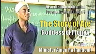 Min. Amen Ra Ifagbemi   Story of Aje', Goddess of Money (12Sep98)