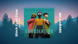 Black Eyed Peas - NO MAÑANA (feat. El Alfa) [Oficial Audio]