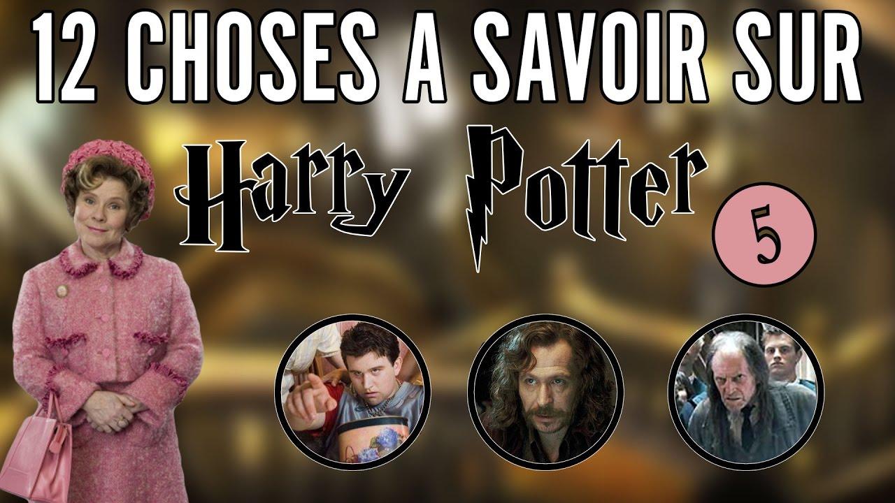 12 Choses A Savoir Sur Harry Potter 5 Le Saviez Vous Hp
