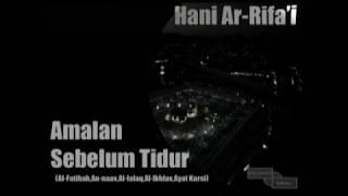 Video Amalan Sebelum Tidur (Al-Fatiha,An-Naas,Al-Falaq,Al-Ikhlas,Ayat Kursi) Syaikh Hani Ar Rifa'i download MP3, 3GP, MP4, WEBM, AVI, FLV April 2018