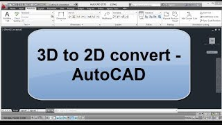 3D to 2D convert - AutoCAD Tutorial