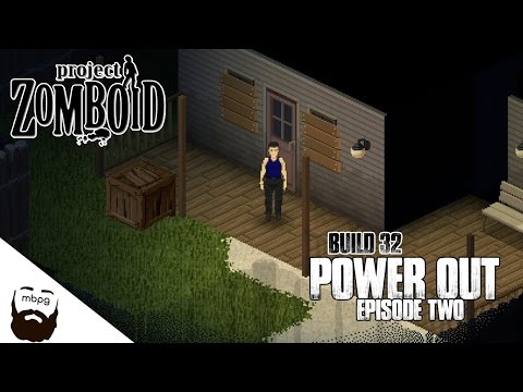 PROJECT ZOMBOID BUILD 32 - Ep.2 - Power Out