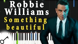 Robbie Williams - Something beautiful [Piano Tutorial] Synthesia | passkeypiano
