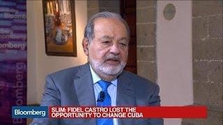 Carlos Slim: Fidel Castro Lost His Chance to Change Cuba