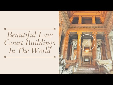 Beautiful Law Court Buildings In The World