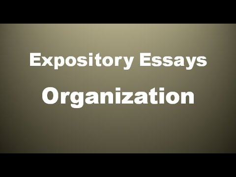 organization of an expository essay  organization of an expository essay