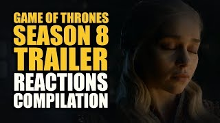 Game Of Thrones Season 8 Trailer Reactions Compilation