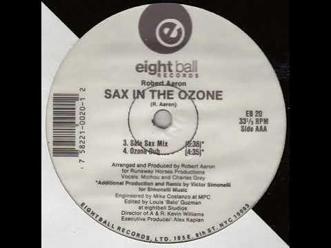 Robert Aaron – Sax In The Ozone (Ozone Dub)