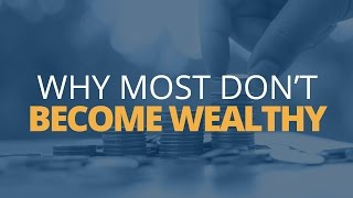How to Become Rich: 5 Reasons Why Most Don't Become Wealthy thumbnail