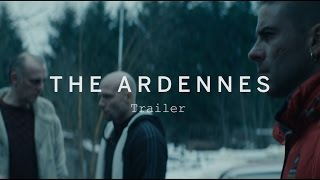 THE ARDENNES Trailer | Festival 2015