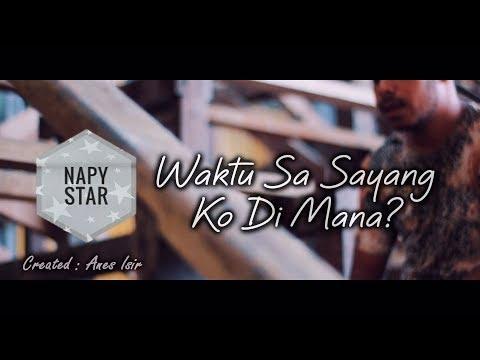 Napy Star - Waktu Sa Sayang Ko Di Mana (Oficial Video)