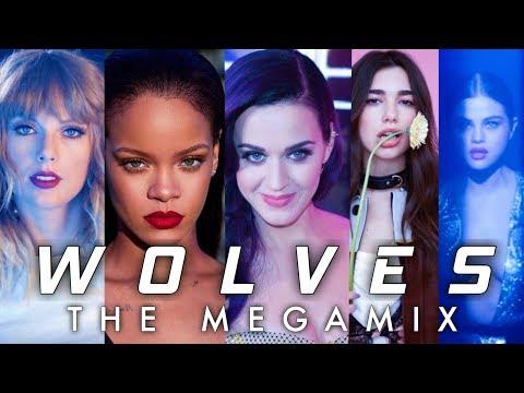 WOLVES | THE MEGAMIX - ft. Dua Lipa,Katy Perry,Taylor Swift,Cardi B & MORE Mp3