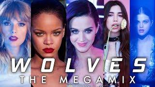 WOLVES   THE MEGAMIX - ft. Dua Lipa,Katy Perry,Taylor Swift,Cardi B & MORE
