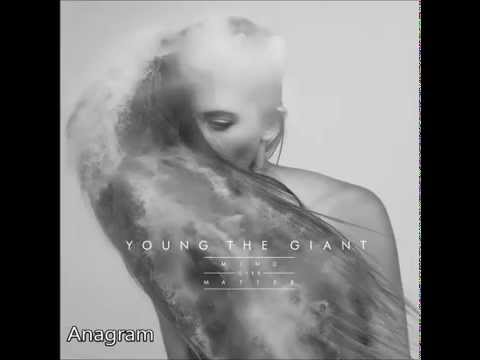 Young The Giant - Anagram (w/Slow Dive)