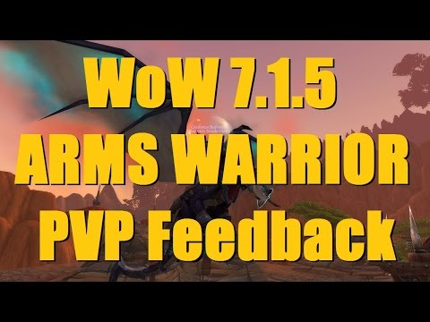 Bajheera - 7.1.5 Arms Warrior PvP Feedback: The Danger of Sweeping Changes - WoW Legion